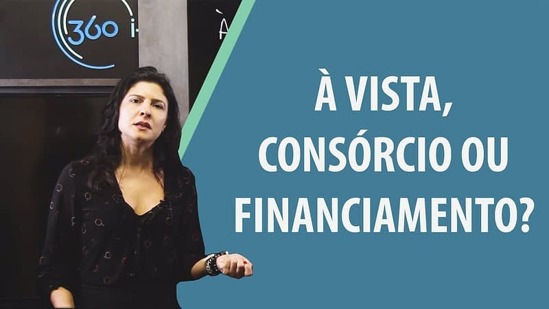 À vista, consórcio ou financiamento