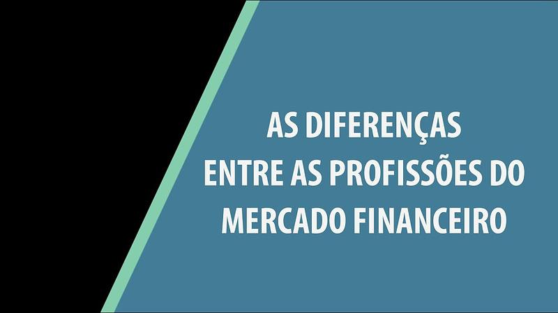 As diferenças entre as profissões no mercado de investimentos
