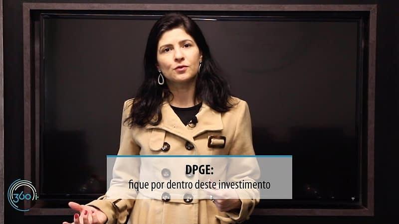 DPGE fique por dentro desse investimento